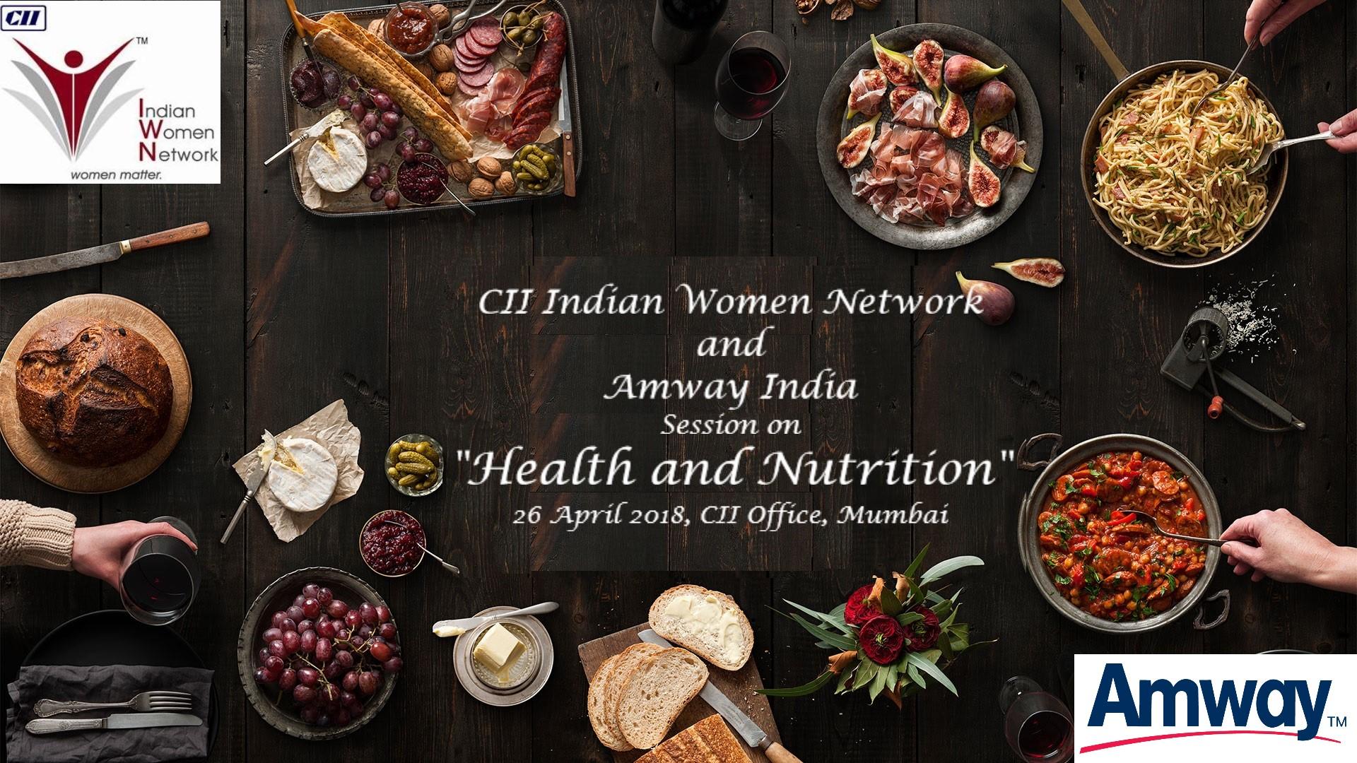 """CII IWN WR & Amway India - Session on """"Nutrition and Health - Tasty bhi healthy bhi"""""""