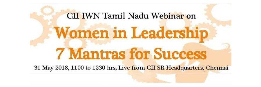 CII IWN Tamilnadu Webinar on - Women in Leadership 7 Mantras for Success