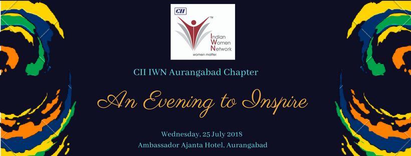 "CII Indian Women Network Aurangabad Chapter - ""An Evening to Inspire"""
