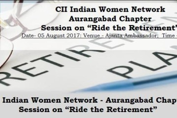 "CII Indian Women Network Aurangabad Chapter – Session on ""Ride the Retirement"""