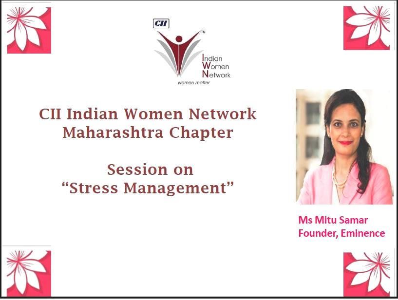 CII IWN Maharashtra Chapter - Session on Stress Management