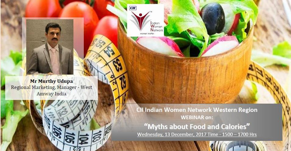 "CII Indian Women Network Western Region Webinar on – ""Myths about Food and Calories"""