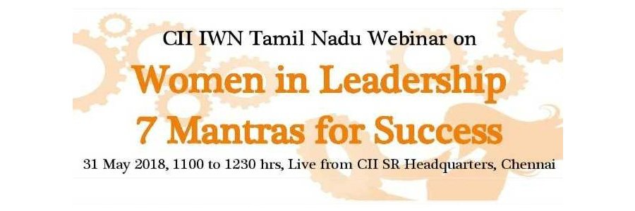 CII IWN Tamilnadu Webinar on - Women in Leadership 7 Mantras for Success
