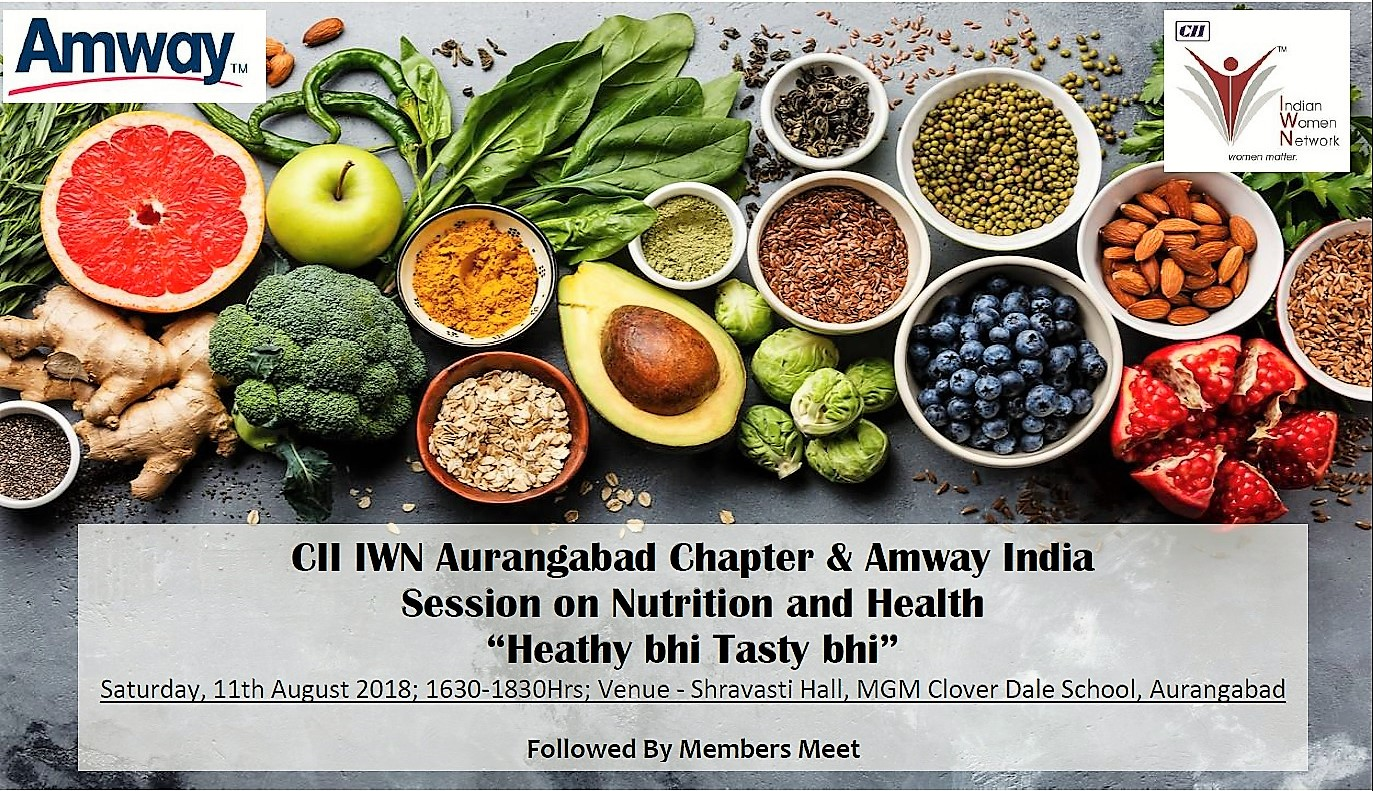 "CII IWN Aurangabad Chapter & Amway India Session on Nutrition and Health ""Heathy bhi Tasty bhi"""