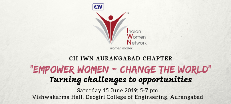 "CII IWN Aurangabad Chapter - ""Empower Women - Change the World"""