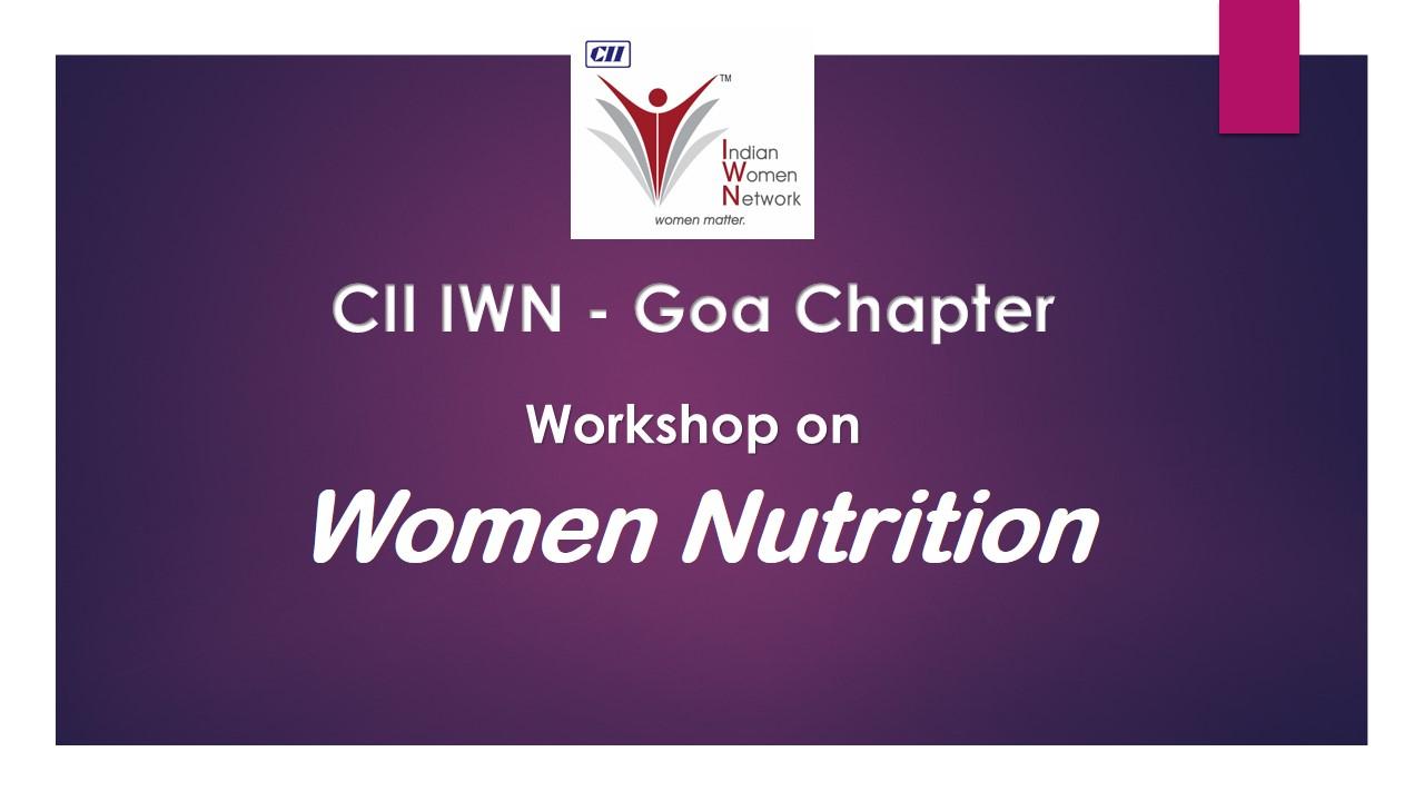 CII IWN Goa Chapter - Workshop on Women Nutrition