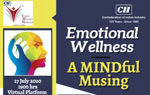 CII-IWN WB - Session on Emotional Wellness : A MINDful Musing